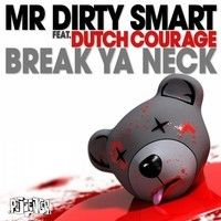 Mr Dirty Smart ft. Dutch Courage - Break Ya Neck (StereoHeroes Remix) by StereoHeroes on SoundCloud