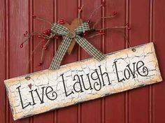 Primitive Hanging Wood Sign Live, Laugh, Love Home Decor Wall