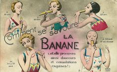 French postcard shows how to eat a banana from age 18-40. Not sure why not peeling said banana ....
