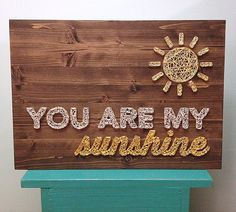 String Art You Are My Sunshine Sign by TheHonakerHomeMaker