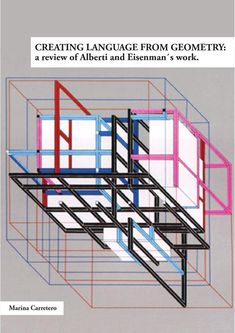 Areview of Alberti & Eisenman´s Work. Essay Culture and Theory in Architecture