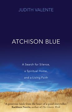 Atchison Blue: A Search for Silence, a Spiritual Home, and a Living Faith | Ave Maria Press