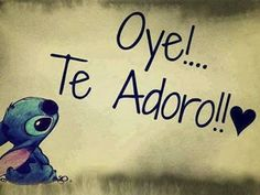 Image discovered by Find images and videos about stitch and te adoro on We Heart It - the app to get lost in what you love. Amor Quotes, Love Quotes, Love Phrases, Spanish Quotes, Lilo And Stitch, Disney Stitch, Design Quotes, Love Messages, Travel Quotes