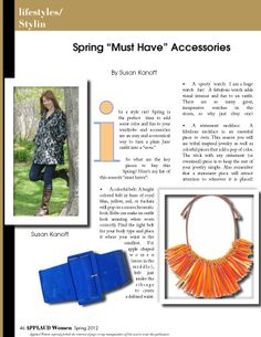 """Article by Susan Kanoff, in our Stylin  section entitled """"Spring """"Must Have"""" Accessories"""". Read FREE now at www.applaudwomen.com/ApplaudWomenSpring2012mag.html#/50/"""