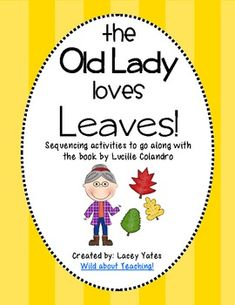 Here is a sequencing activity to go with Lucille Colandro's There Was An Old Lady Who Swallowed Some Leaves.Includes: Sequencing cards, word card...