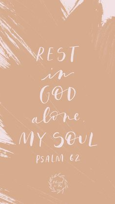 Week of Ordinary Time // Psalms 62 // Rest in God alone, my soul. // Blessed is She Biblical Quotes, Bible Verses Quotes, Jesus Quotes, Bible Scriptures, Faith Quotes, Cute Bible Verses, Hope Quotes, Quotes Quotes, Miséricorde Divine
