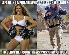 RESPECT!  She left being a Philadelphia Eagles Cheerleader to serve her Country as a US Army Officer!