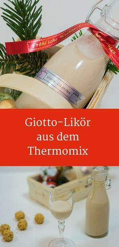 Make Giotto liqueur yourself, recipe liqueur, gifts to make yourself, gifts from the kitchen, Thermomix # liqueur gifts