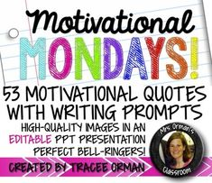 Bell Ringers: Motivational Monday Quotes and Writing PromptsMondays are hard for students and teachers alike. Ease into the period with an inspirational quote and thought-provoking writing prompts. The quotes I used are meaningful and relevant to students; many of my students said they looked forward to reading and writing about the prompts each Monday.These are also great to use with interactive writing notebooks -
