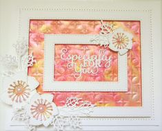 PartiCraft (Participate In Craft): Especially For You Especially For You, Sue Wilson, Crafts Beautiful, Paper Crafts, Diy Crafts, Quilted Pillow, Embossing Folder, Pixie, Card Making