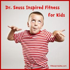 Dr. Seuss Inspired Fitness for Kids (Photo from Fit Body Full Life)