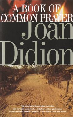 Pin for Later: Spring Reading List: 30 Books to Read Before They're Movies A Book of Common Prayer by Joan Didion