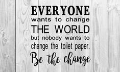 Everyone wants to change the world not toilet paper/ Bathroom image 1
