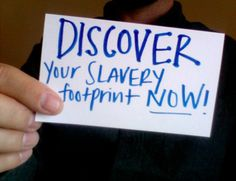 If you haven't discovered your #SlaveryFootprint yet, what are you waiting for?!