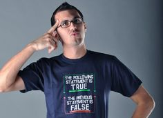 """The Following Statement Is True - """"Snorgtees is not responsible for any mind explosions."""" ($19.95)"""