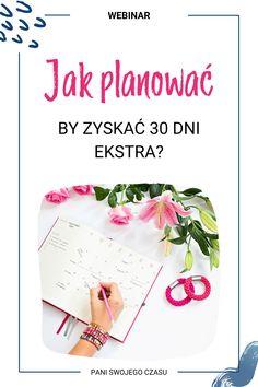 """Webinar """"Jak planować by zyskać 30 dni ekstra? Planning And Organizing, Organization, How To Plan, Fotografia, Literatura, Getting Organized, Organisation, Tejidos"""
