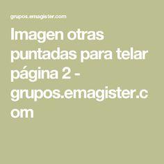 Imagen otras puntadas para telar página 2 - grupos.emagister.com