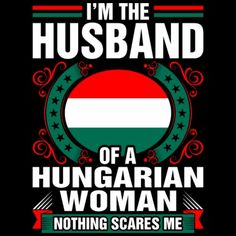 Im The Husband Of A Hungarian Woman Men's Premium T-Shirt ✓ Unlimited options to combine colours, sizes & styles ✓ Discover T-Shirts by international designers now! Funny Memes, Hilarious, Jokes, Hungarian Women, Normal Is Boring, Oktoberfest Party, Types Of Printing, Viscose Fabric, Budapest Hungary
