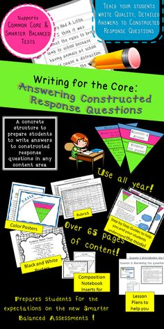 Teach students to write stellar constructed response question answers.  Prepares students for the new Smarter Balanced Assessments. Lesson Plans, Rubrics, Posters and printables, Step-by-Step guides, and students pages included.