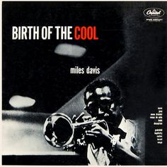 The music: Birth of the Cool by Miles Davis (1957). Photo: Aram Avakian