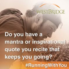 Share your mantra or a quote that inspires you to keep going! #RunningWithYou