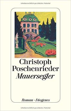 Christoph Poschenrieder - Mauersegler
