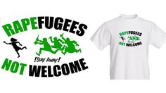 "A new T-shirt design based on the bleeding heart leftist ""Refugees Welcome"" logo, but instead portraying the Muslim refugees as ""rapefugees,"" is not only sweeping the anti-Muslim invasion movement …"
