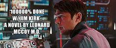 "Leonard ""Bones"" McCoy - Karl Urban. SubCategory: Bones Sass Is *The* Very Best Sass."