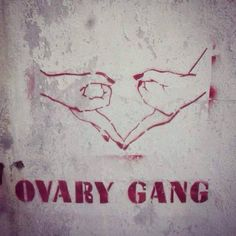 Ovary Gang Street Art