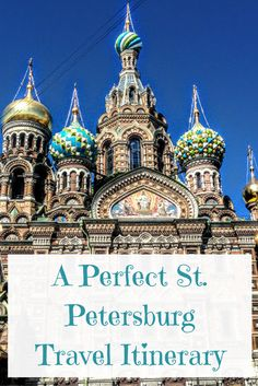 A Perfect Travel Itinerary For St. Petersburg, Russia - Travelerette