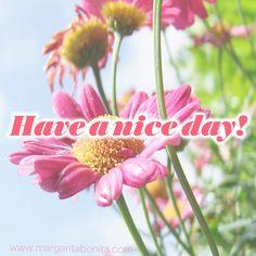 Tengan un buen día ;) Have a nice day ;) Avez-vous une belle journée :)