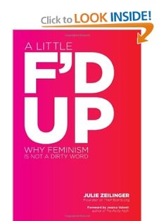 FBomb blog creator Julie Zeilinger debunks these (and other) myths about modern youth in A Little F'd Up, the first book about feminism for young women in their teens & twenties to actually be written by one of their peers. In this accessible handbook, Zeilinger takes a critical, honest, and humorous look at where young feminists are as a generation, and where they're going—and she does so from the perspective of someone who's in the trenches right alongside her readers.Fun, funny, and…