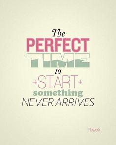 Eh oui... commencez donc aujourd'hui :)