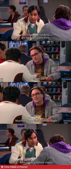 Raj & Leonard/Mummies and Zombies are the exact same thing. Johnny Galecki, I Love To Laugh, Fashion Quotes, Big Bang Theory, Best Funny Pictures, Bigbang, Funny Quotes, Funny Humour, Humor