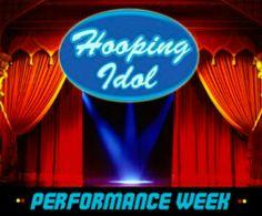 Hooping Idol 4: It's Performance Week! | hooping.org