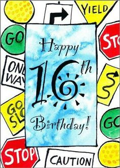 - Sixteen 16 Sixteenth Birthday Greeting Card Road Signs by Painted Hearts… Happy Birthday Ballons, Happy Birthday Wishes Sister, Happy Birthday Clip Art, 16th Birthday Card, Sixteenth Birthday, Birthday Blessings, Birthday Cards For Boys, Happy Birthday Quotes, Birthday Greeting Cards
