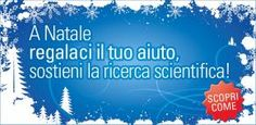 anche a #natale puoi sostenere la #ricerca scientifica: scopri come