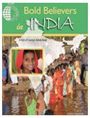 Bold Believers in India, and other missions activities from Kids of Courage & Voice of the Martyrs.