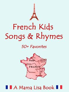 French Kids Songs and Rhymes France! Home of Paris and Provence. Land of amazing food and the Eiffel Tower. Nantes France, Alsace France, French Lessons For Beginners, Lessons For Kids, How To Speak French, Learn French, France For Kids, French Poems, Books In French