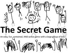 Secret Game-- an easy, fun, contained, and active game to play with a large group of kids! A valuable addition to your parenting and teaching toolkit! Youth Games, Class Games, Youth Activities, School Games, Activity Games, Abc Games, Therapy Activities, Cheer Games, Motor Activities
