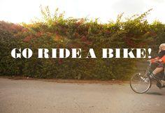 go ride a bike #designlovefest