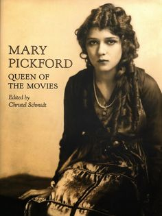 Mary Pickford: Queen of the Movies - gorgeous, illustrated hardcover on the silent movie actress, writer, and producer, with sections written by film critics. Silent Film Stars, Movie Stars, Queen Movie, Harold Lloyd, Douglas Fairbanks, Mary Pickford, Star Wars, Film Studio, Old Hollywood
