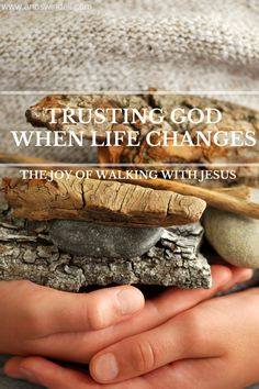 Trusting God When Life Changes: when you can't control the changes in your life, God is holding you up! Such a good read!