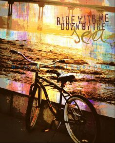 Ride By The Sea. 8 x 10  Ocean Bicycle Sunset Quote Fusion Paintographic Art Print. $20.00, via Etsy.