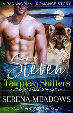 Steven: Fairplay Shifters (A Paranormal Romance Story) by [Meadows, Serena]