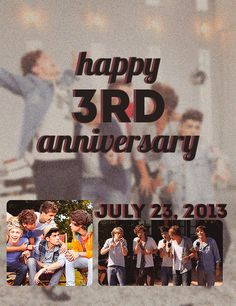 Happy 3rd Anniversary 1D!!! July 23, 2013