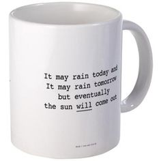 The Sun Will Come Out Mugs