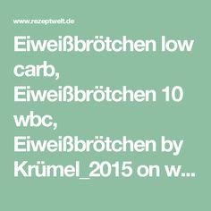 Eiweißbrötchen low carb, Eiweißbrötchen 10 wbc, Eiweißbrötchen by Krümel_2015 on www.rezeptwelt.de