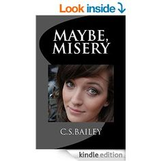 The Cult of Me: Book Shout Out - Maybe, Misery by C. S. Bailey