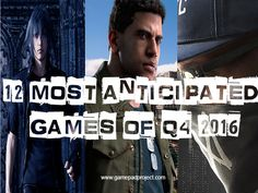 The last quarter of 2016 is said to be the most expensive quarter of the year. Check out our list of 12 most anticipated games of Q4 2016.